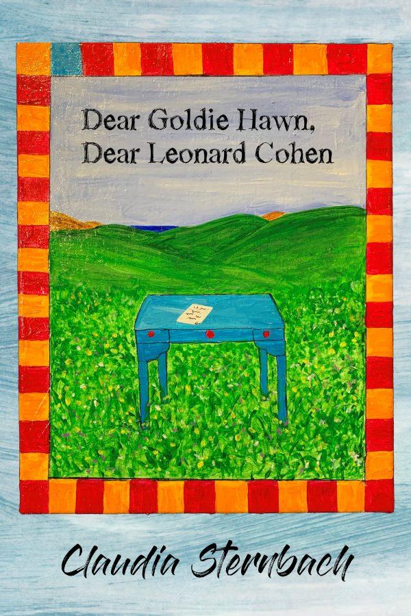 Dear Goldie Hawn, Dear Leonard Cohen